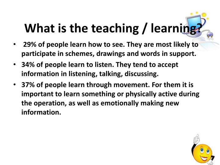 What is the teaching / learning