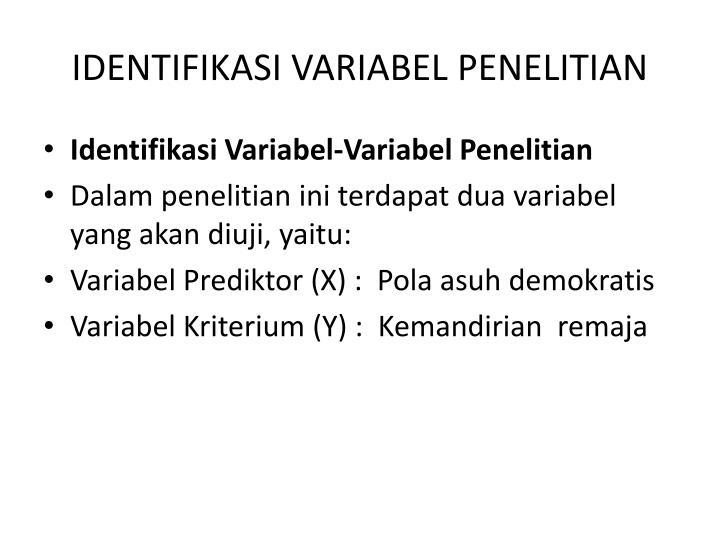 IDENTIFIKASI VARIABEL PENELITIAN