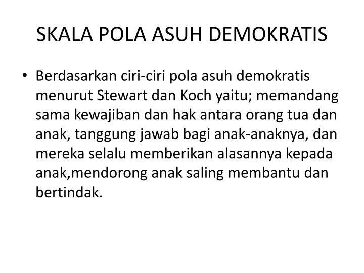 SKALA POLA ASUH DEMOKRATIS
