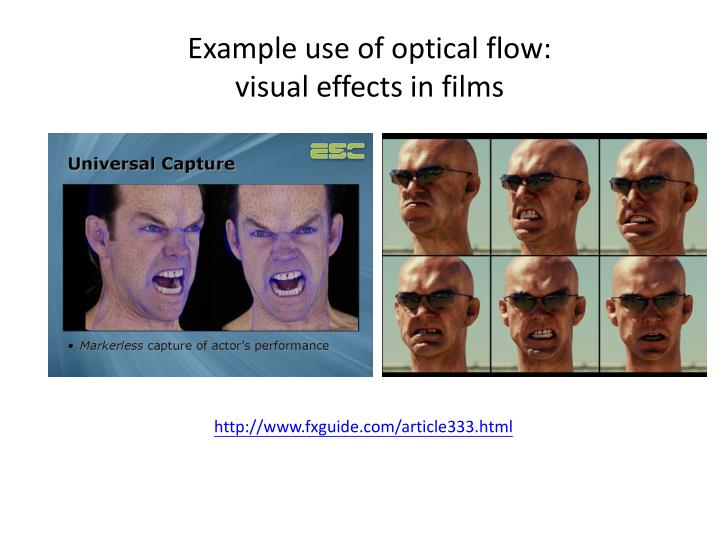 Example use of optical flow: