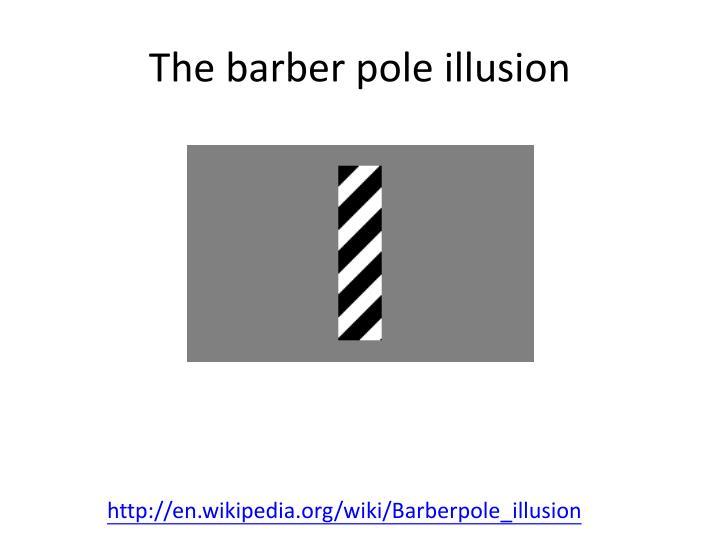 The barber pole illusion
