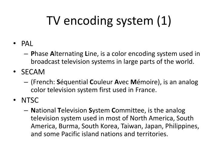TV encoding system (1)
