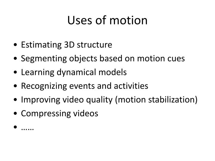 Uses of motion