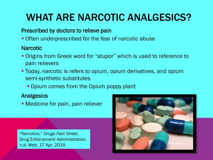 What are narcotic analgesics