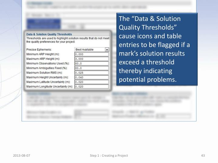"""The """"Data & Solution Quality Thresholds"""" cause icons and table entries to be flagged if a mark's solution results exceed a threshold thereby indicating potential"""