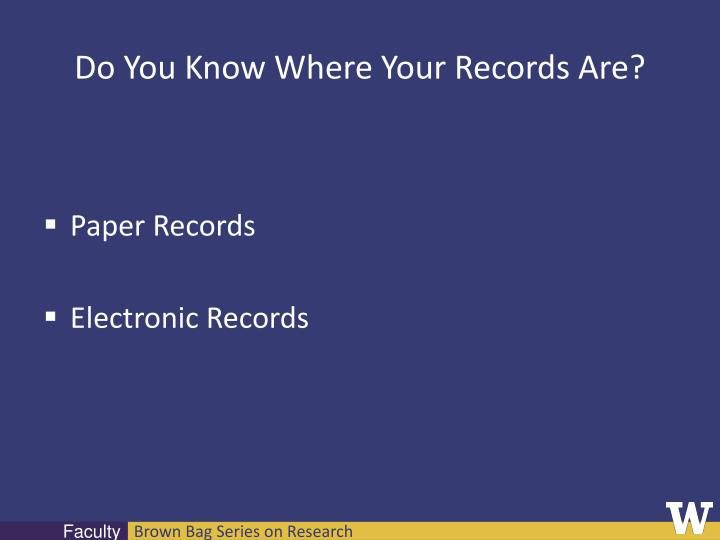 Do You Know Where Your Records Are?