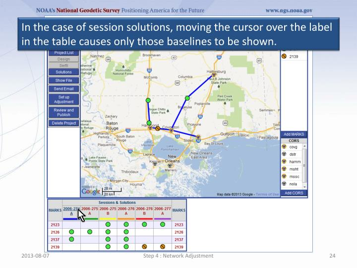 In the case of session solutions, moving the cursor over the label in the table causes only those baselines to be shown.
