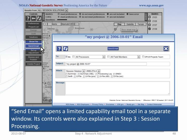 """""""Send Email"""" opens a limited capability email tool in a separate window. Its controls were also explained in Step 3 : Session Processing."""
