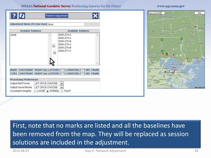 First, note that no marks are listed and all the baselines have been removed from the map. They will be replaced as session solutions are included in the adjustment.