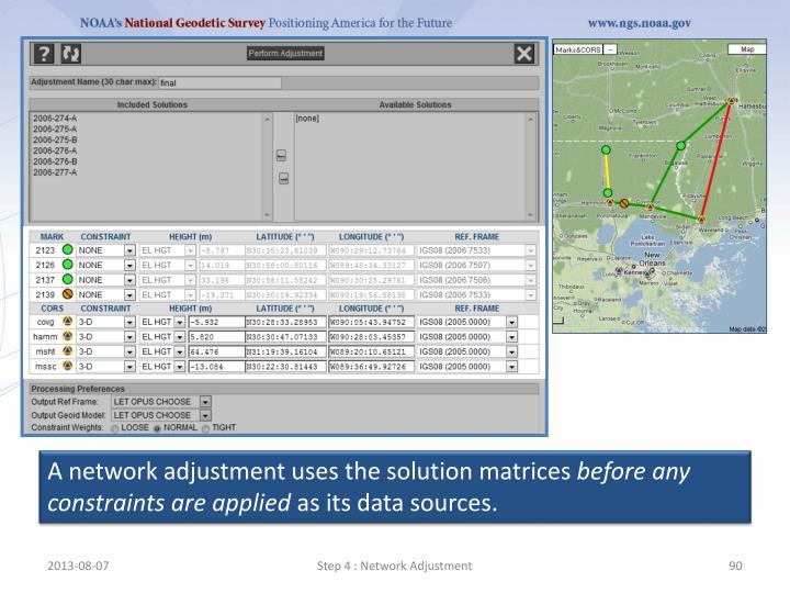 A network adjustment uses the solution matrices