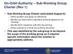 on orbit authority sub working group charter rev 1