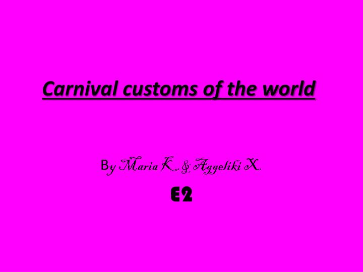 Carnival customs of the world