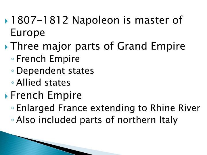 1807-1812 Napoleon is master of Europe