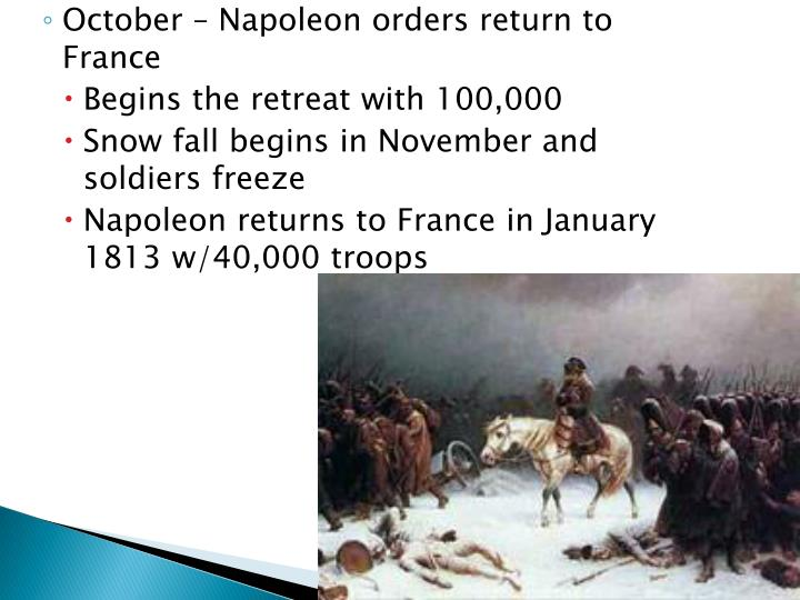 October – Napoleon orders return to France