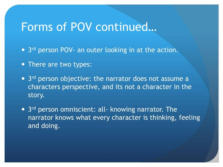 Forms of POV continued…