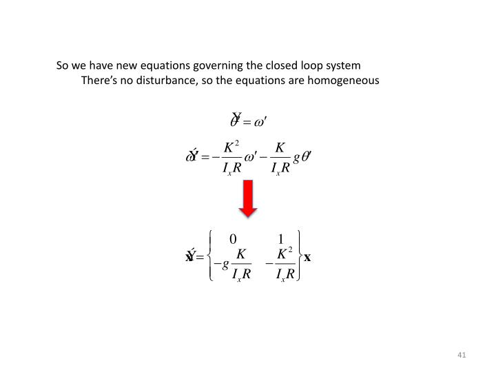 So we have new equations governing the closed loop system
