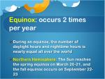 equinox occurs 2 times per year