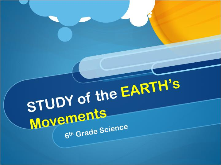 study of the earth s movements