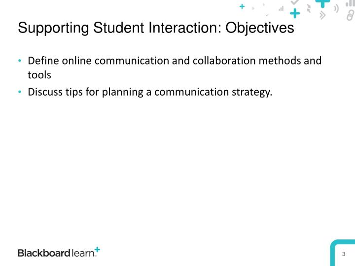 Supporting Student Interaction: Objectives
