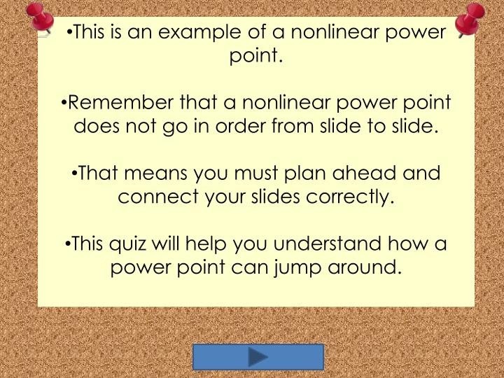 This is an example of a nonlinear power point.