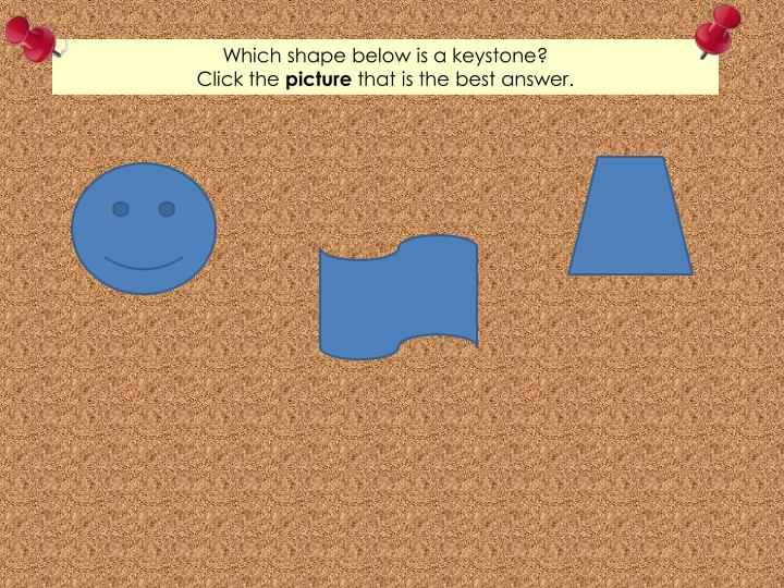 Which shape below is a keystone?