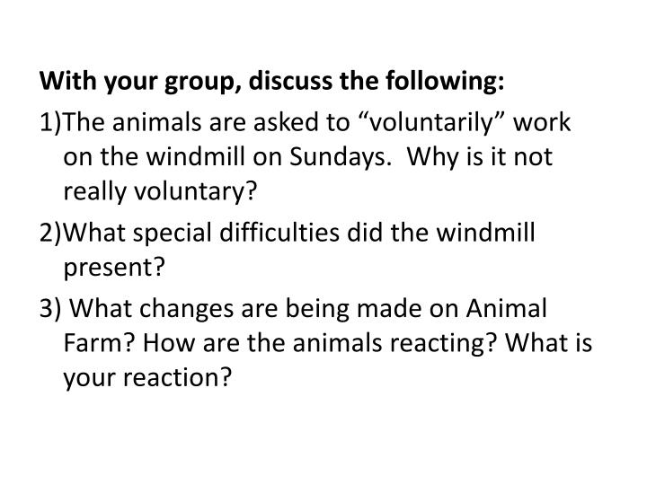 With your group, discuss the following: