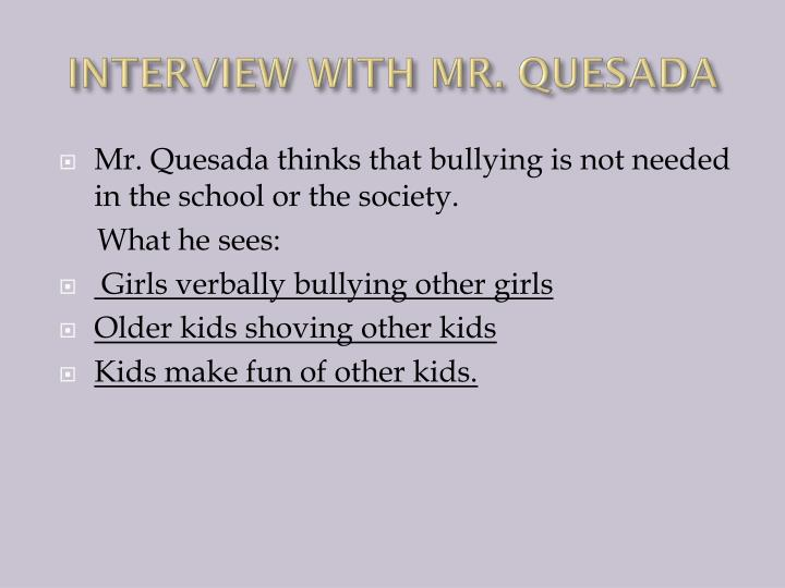 INTERVIEW WITH MR. QUESADA