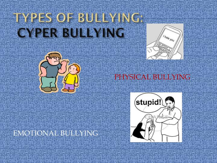 TYPES OF BULLYING: