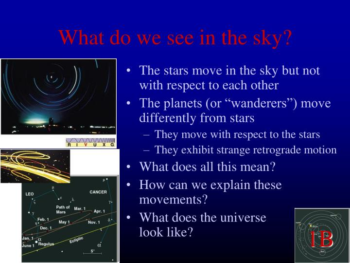 What do we see in the sky?