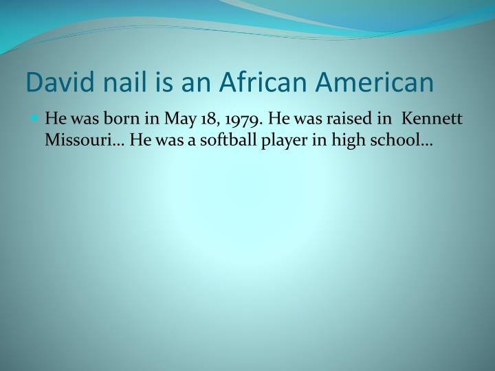 David nail is an African American