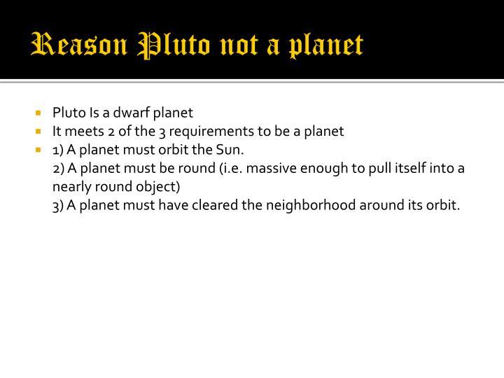 Reason Pluto not a planet