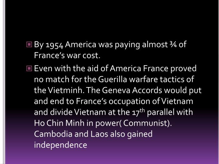 By 1954 America was paying almost ¾ of France's war cost.