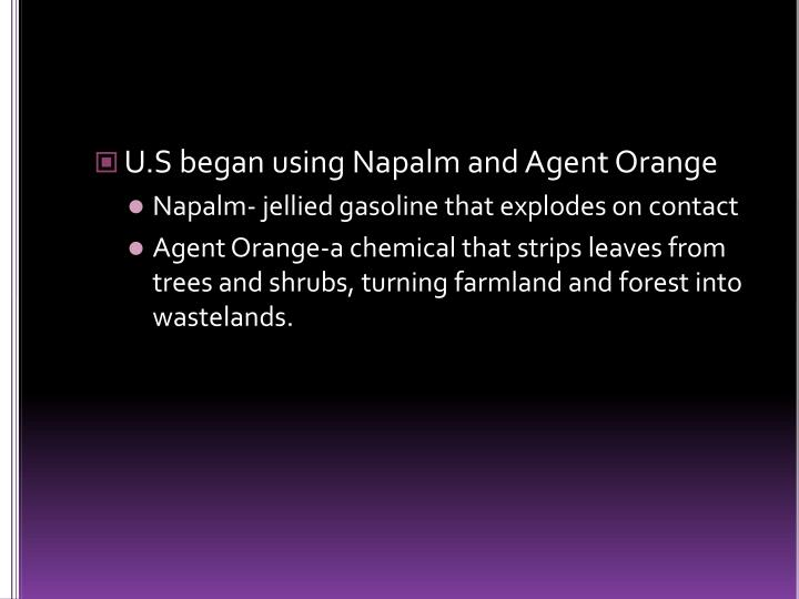 U.S began using Napalm and Agent Orange