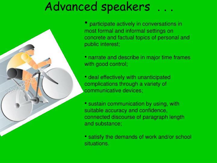 Advanced speakers  . . .