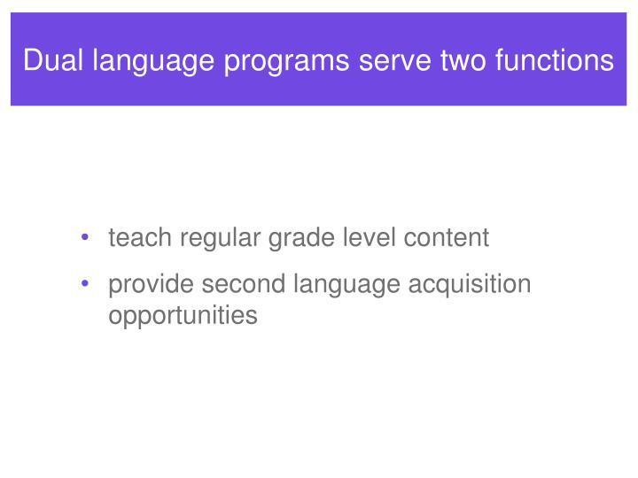 Dual language programs serve two functions