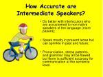 how accurate are intermediate speakers