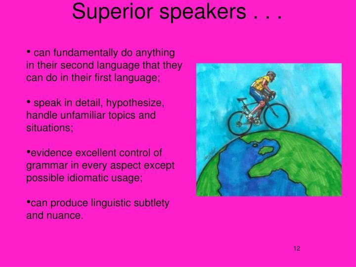 Superior speakers . . .