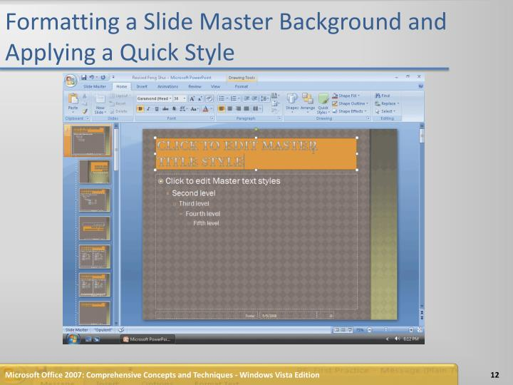 Formatting a Slide Master Background and Applying a Quick Style