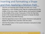 inserting and formatting a shape and then applying a motion path1
