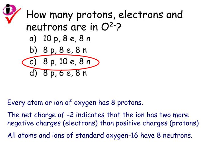 How many protons, electrons and neutrons are in O