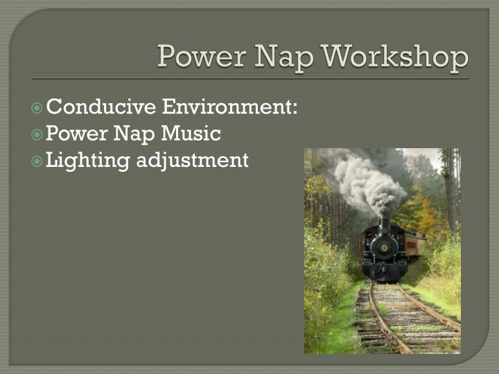 Power Nap Workshop