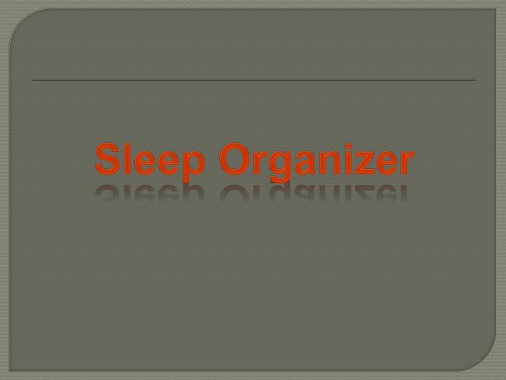 Sleep Organizer