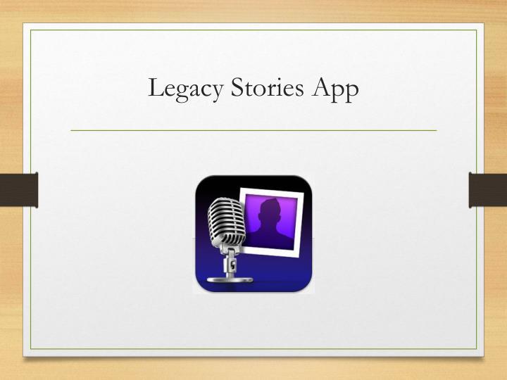 Legacy Stories App