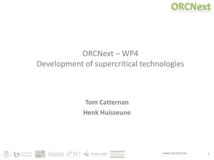Orcnext wp4 development of supercritical technologies