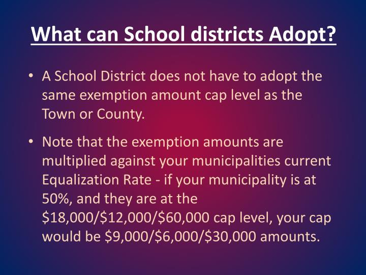 What can School districts Adopt?