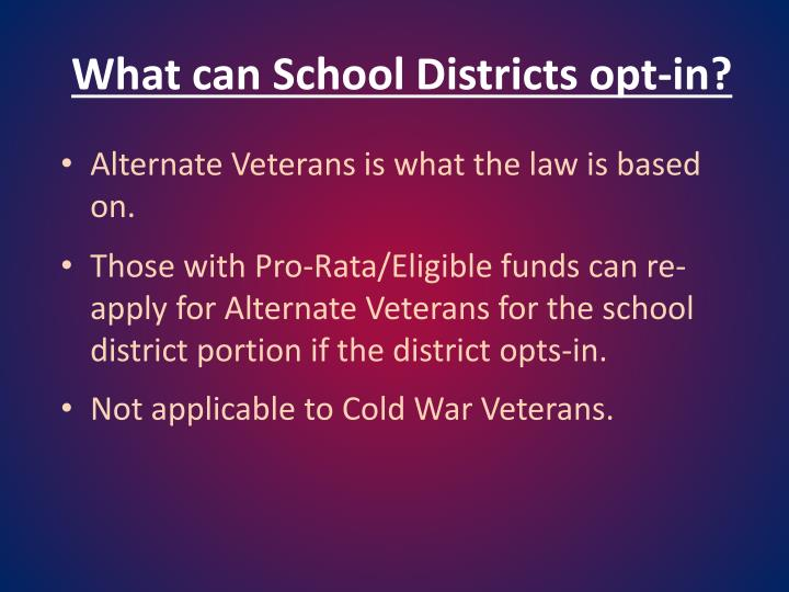 What can School Districts opt-in?