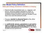 3 0 model policy definition adds cyber bullying harassment intimidation or bullying