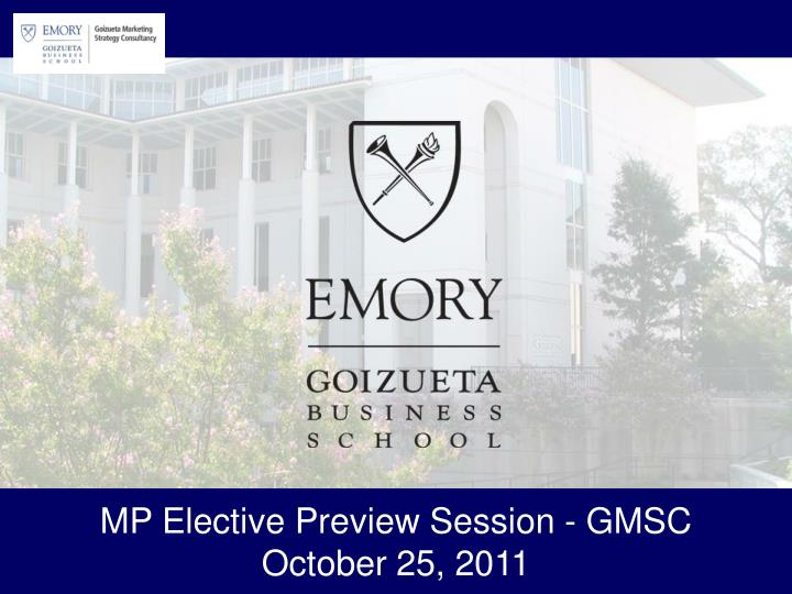 mp elective preview session gmsc october 25 2011
