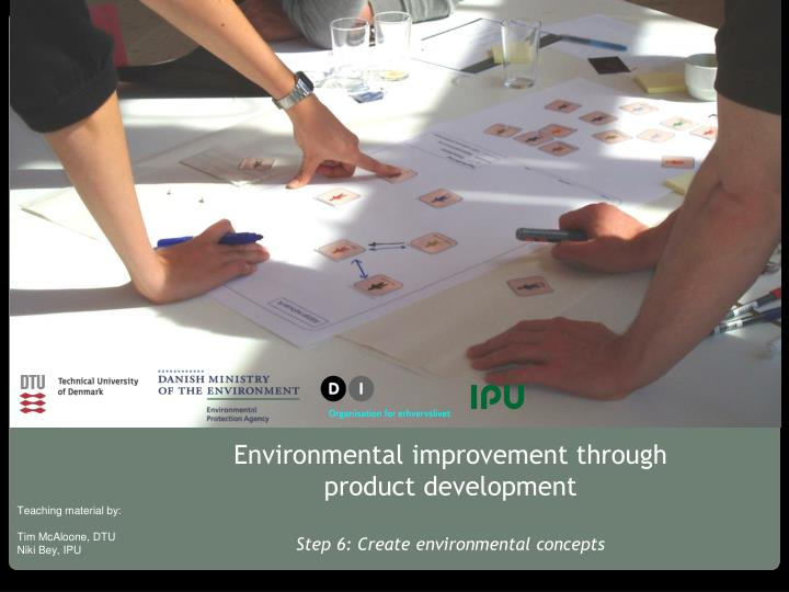 Environmental improvement through product development step 6 create environmental concepts