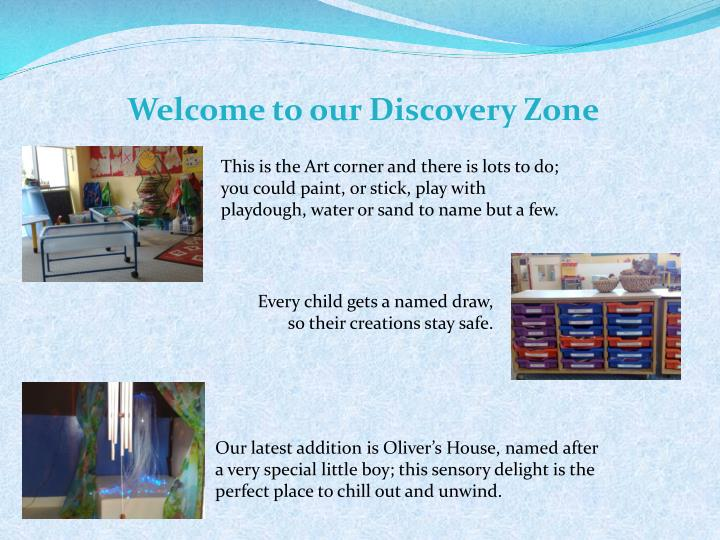 Welcome to our Discovery Zone
